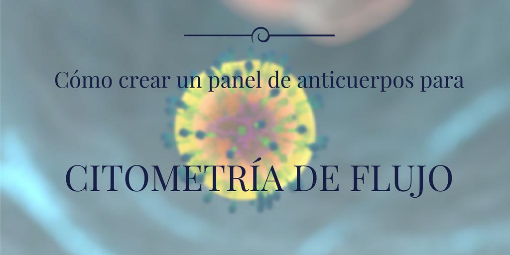 crear un panel de anticuerpos para citometría de flujo
