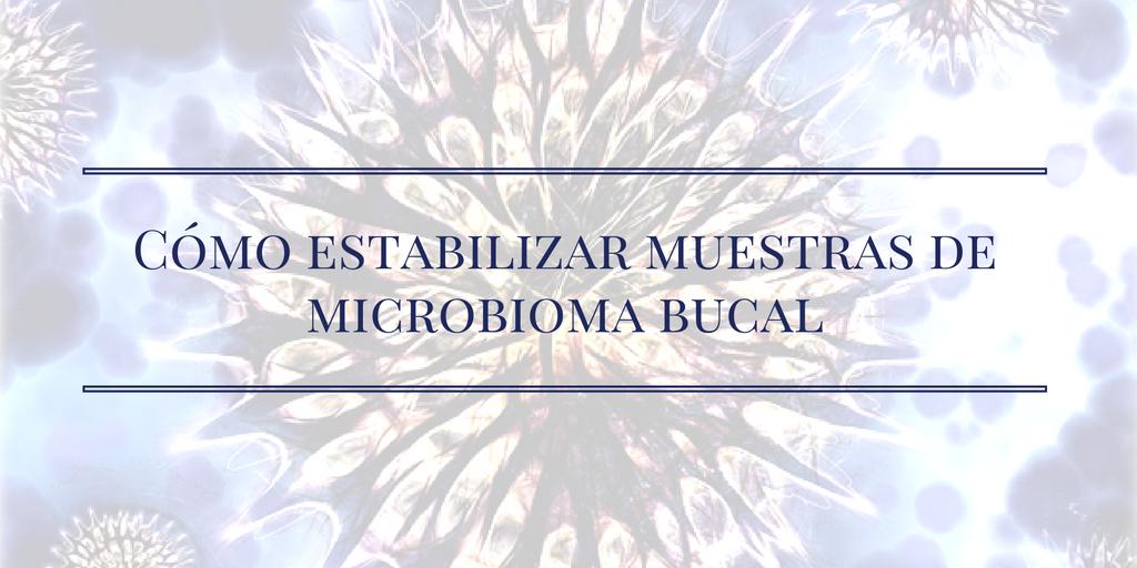 Cómo estabilizar muestras de microbioma bucal