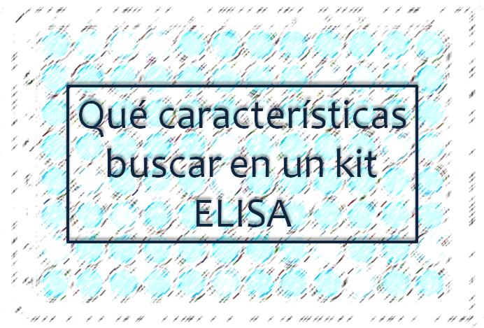 Qué características buscar en un kit ELISA