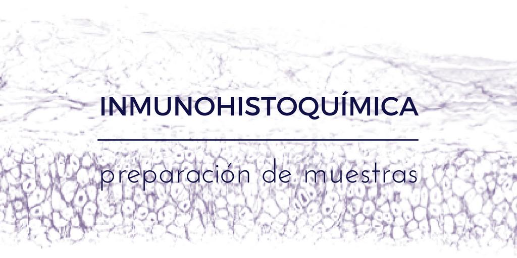 Muestras para inmunohistoquímica