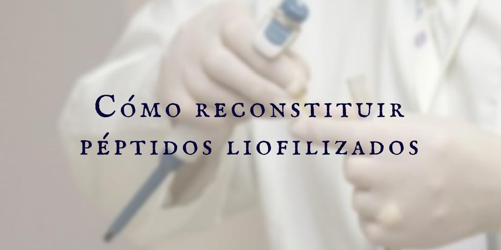 Cómo reconstituir péptidos liofilizados