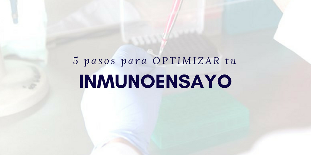 5 pasos para optimizar tu inmunoensayo
