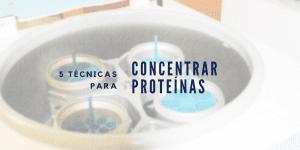 Técnicas para concentrar proteínas