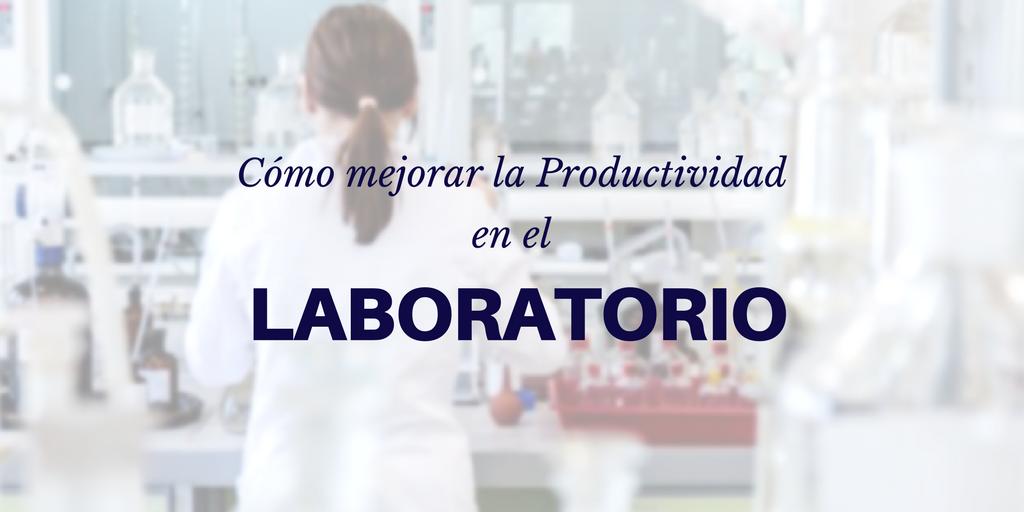 Mejorar la productividad en el laboratorio