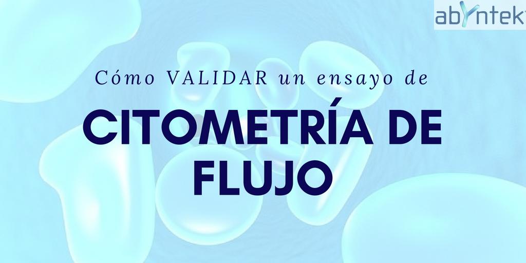 Cómo validar un ensayo de citometría de flujo
