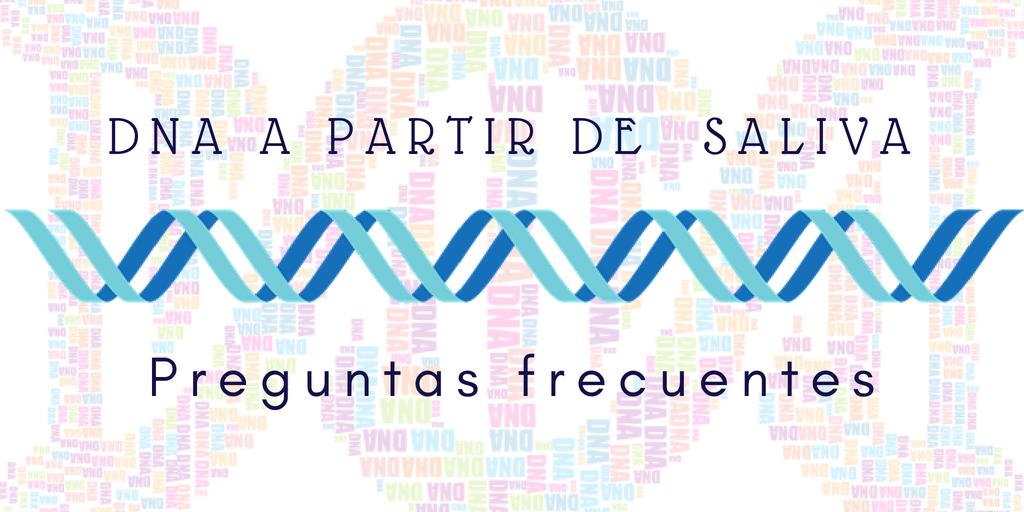 DNA a partir de saliva: Preguntas frecuentes