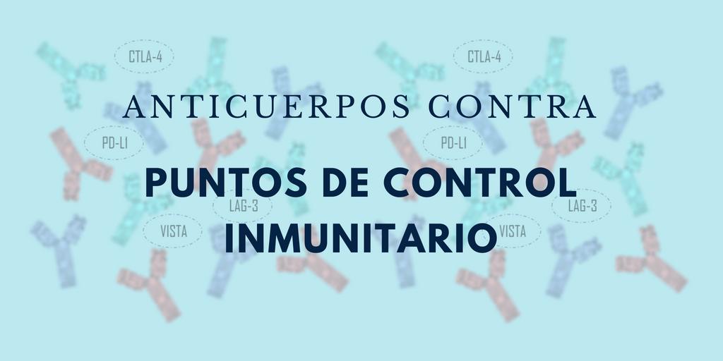 Anticuerpos contra puntos de control inmunitario