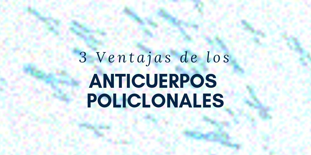 ventajas de los anticuerpos policlonales