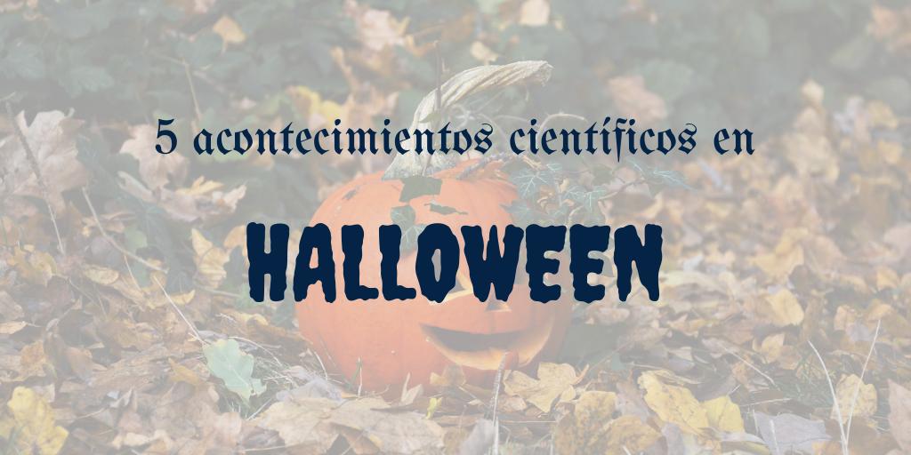 5 acontecimientos científicos que ocurrieron en Halloween