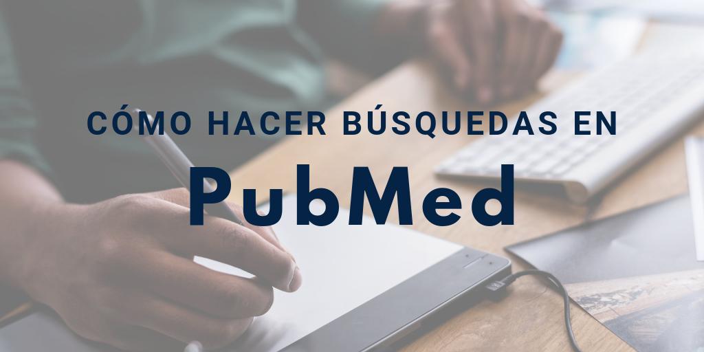 Cómo hacer búsquedas en PubMed