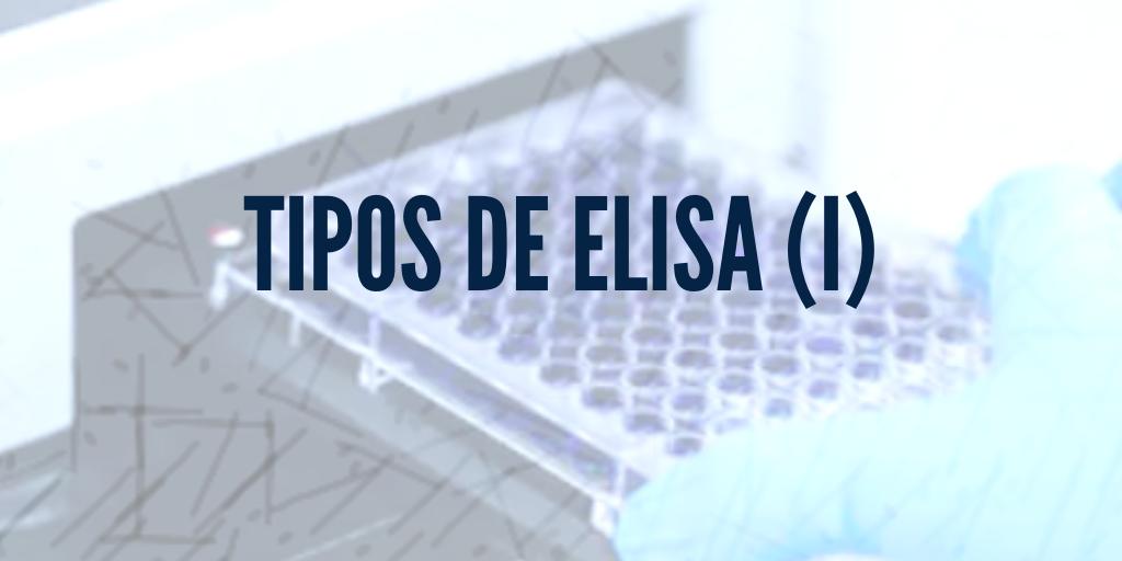 Tipos de ELISA, ¿conoces las diferencias?
