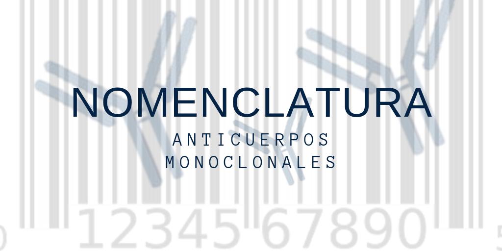 Nomenclatura de los Anticuerpos Monoclonales