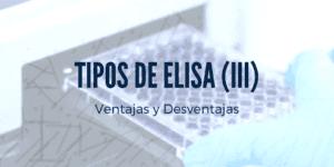 Ventajas y desventajas de los distintos tipos de ELISA