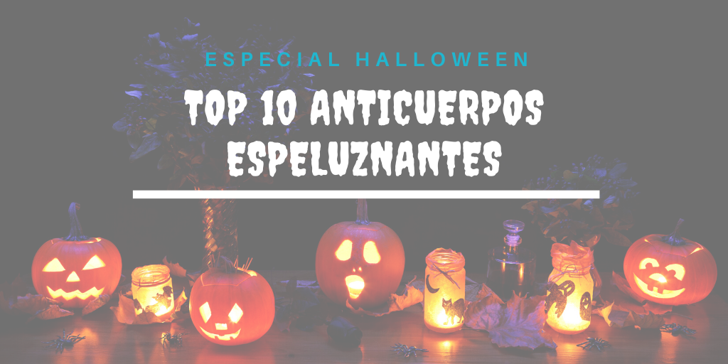 Especial Halloween: Top 10 Anticuerpos espeluznantes