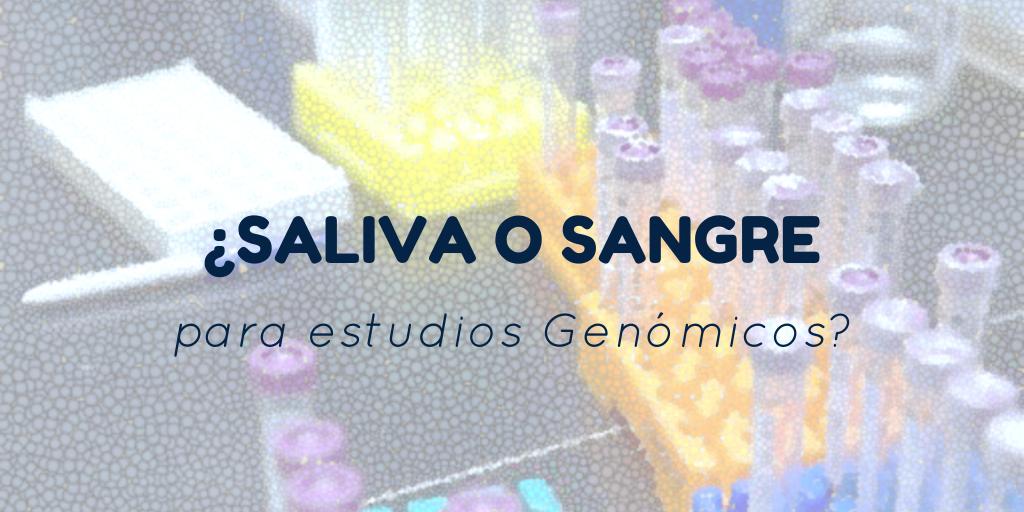 ¿Saliva o sangre para estudios genómicos?