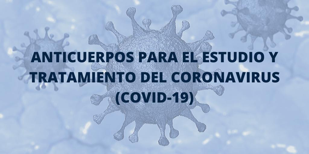 Anticuerpos para el estudio y tratamiento del Coronavirus (COVID-19)