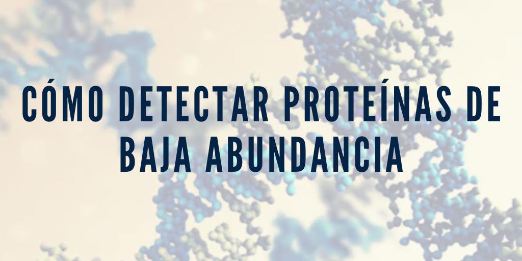 Cómo detectar proteínas de baja abundancia en una muestra