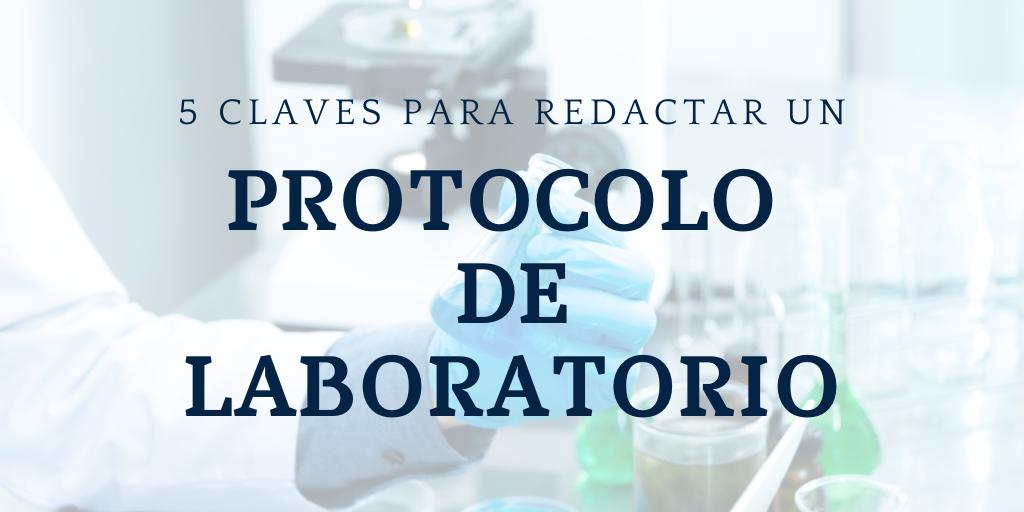 5 Claves para redactar un protocolo de laboratorio