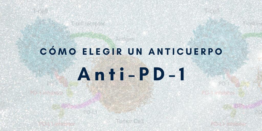 Cómo elegir anticuerpos anti-PD-1 para tu investigación