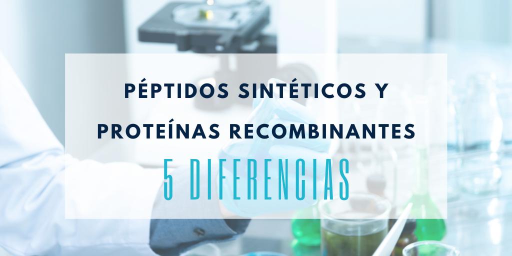 5 Diferencias entre péptidos sintéticos y proteínas recombinantes
