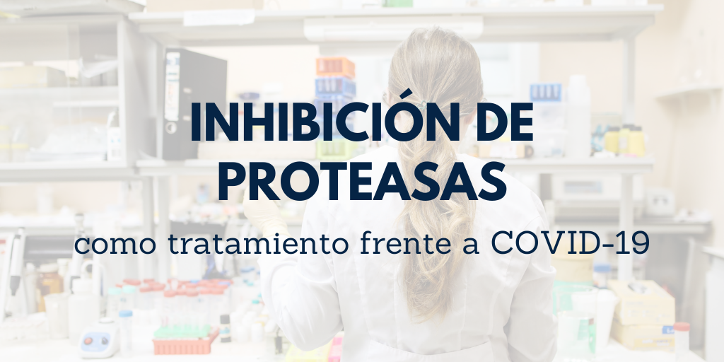 Inhibición de las proteasas frente a la COVID-19