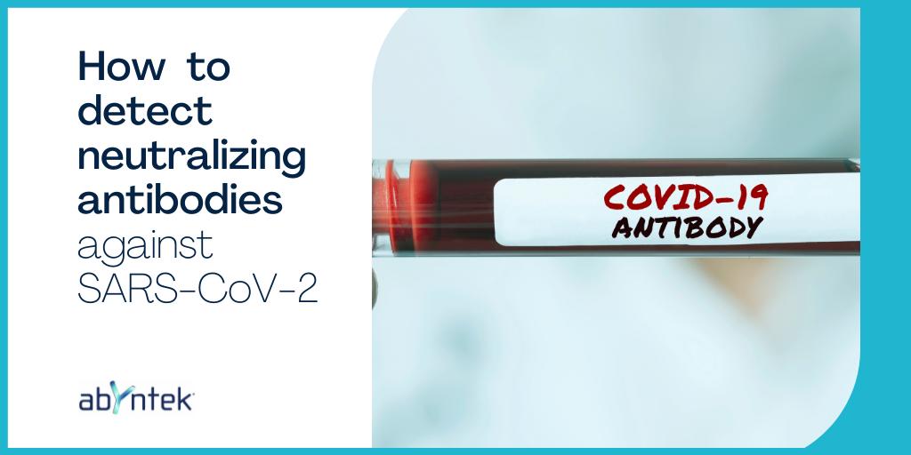 How to detect neutralizing antibodies against SARS-CoV-2