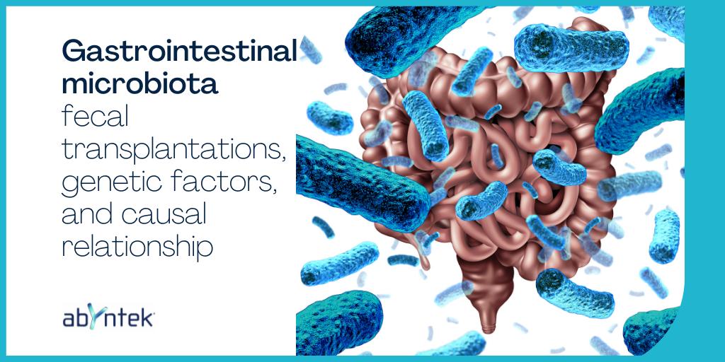 Gastrointestinal microbiota: fecal transplantations, genetic factors, and causal relationship